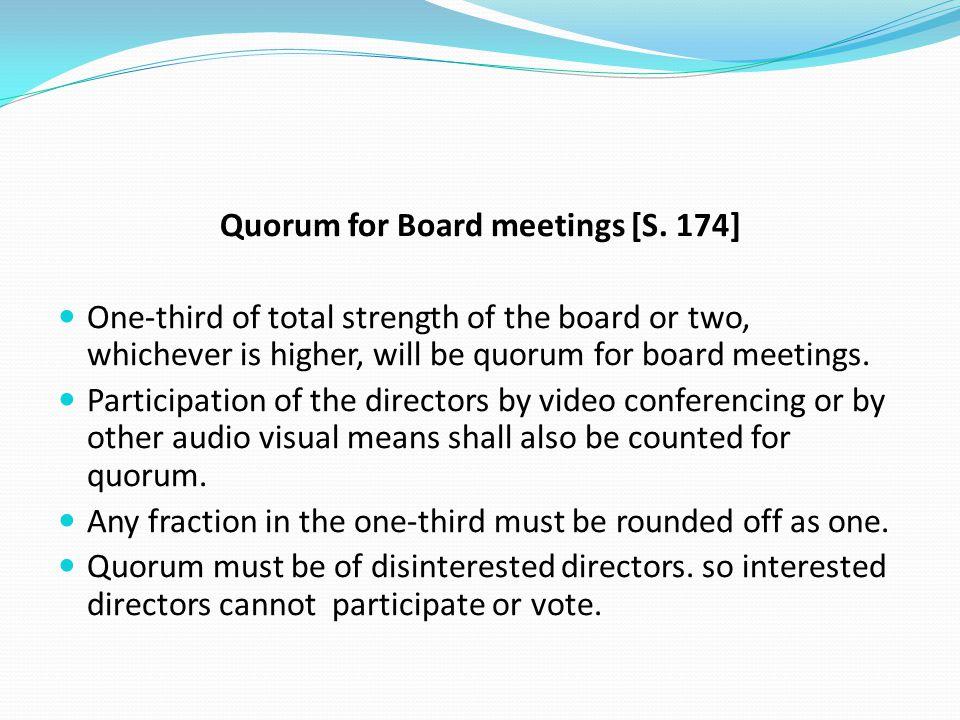 Quorum for Board meetings [S. 174]